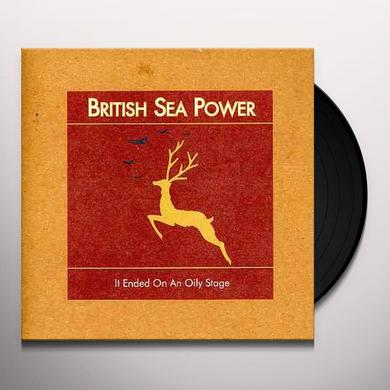British Sea Power IT ENDED ON AN OILY STAGE Vinyl Record - UK Import