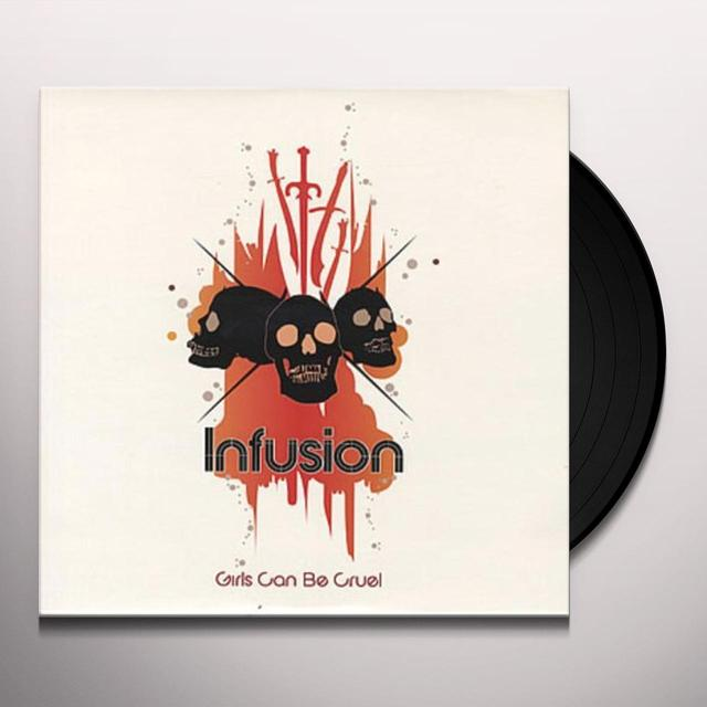 Infusion GIRLS CAN BE CRUEL (GER) Vinyl Record