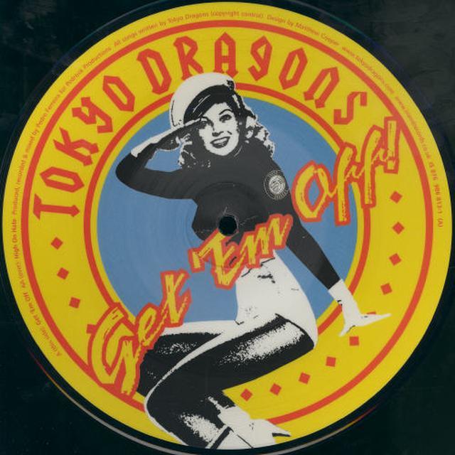 Tokyo Dragons GET EM OFF Vinyl Record - UK Import
