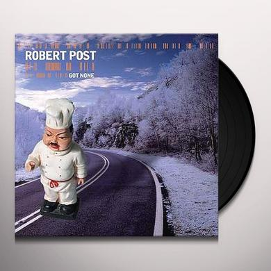 Robert Post GOT NONE Vinyl Record