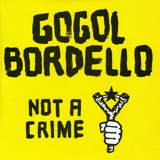 Gogol Bordello NOT A CRIME Vinyl Record - Australia Import