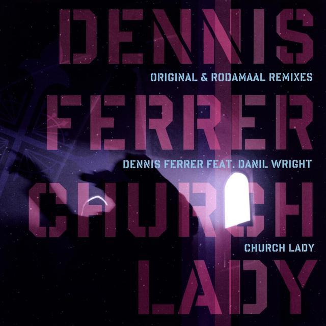 Dennis Ferrer Feat Daniele CHURCH LADY (UK) (Vinyl)
