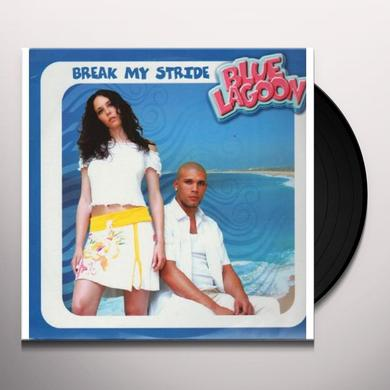 Blue Lagoon BREAK MY STRIDE (FRA) Vinyl Record