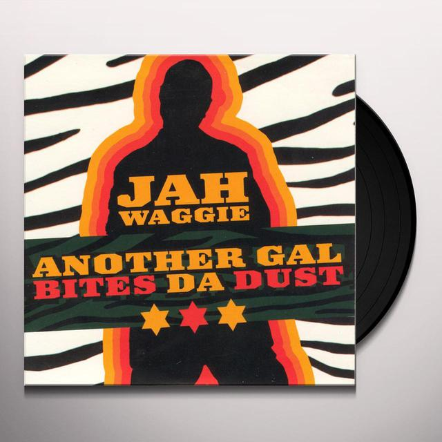 Jah Waggie ANOTHER GAL BITES DA DUST Vinyl Record