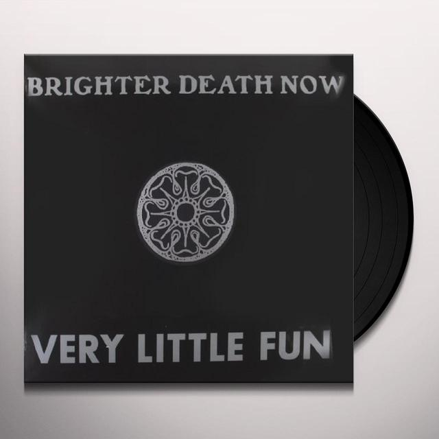 Brighter Death Now VERY LITTLE FUN Vinyl Record - UK Import