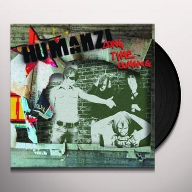 Humanzi LONG TIME COMING Vinyl Record
