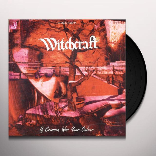 Witchcraft IF CRIMSON WAS YOUR COLOUR Vinyl Record - UK Release