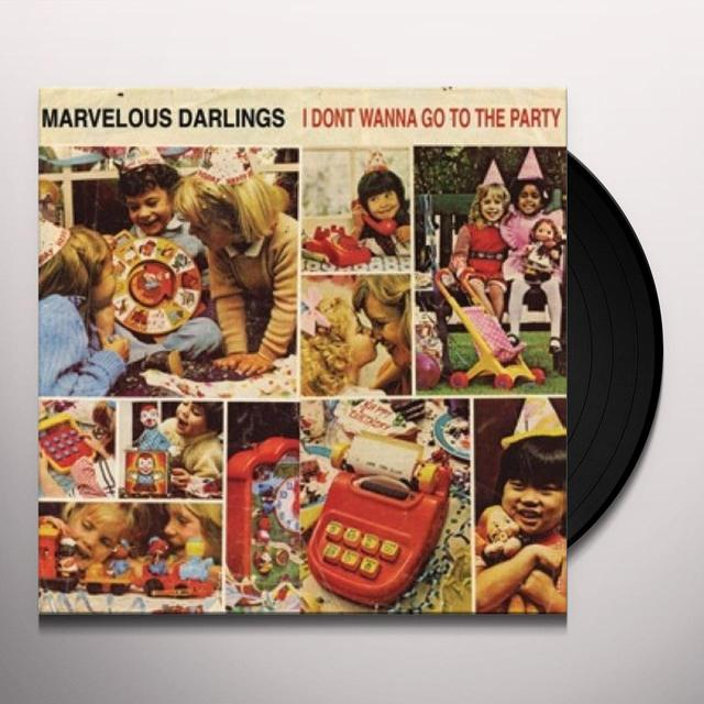 Marvelous Darlings I DON'T WANNA GO TO THE PARTY Vinyl Record - UK Import