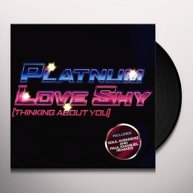 Platnum LOVE SHY (THINKING ABOUT YOU) Vinyl Record - UK Import