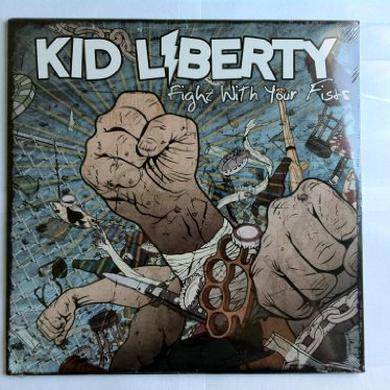Kid Liberty FIGHT WITH YOUR FISTS Vinyl Record