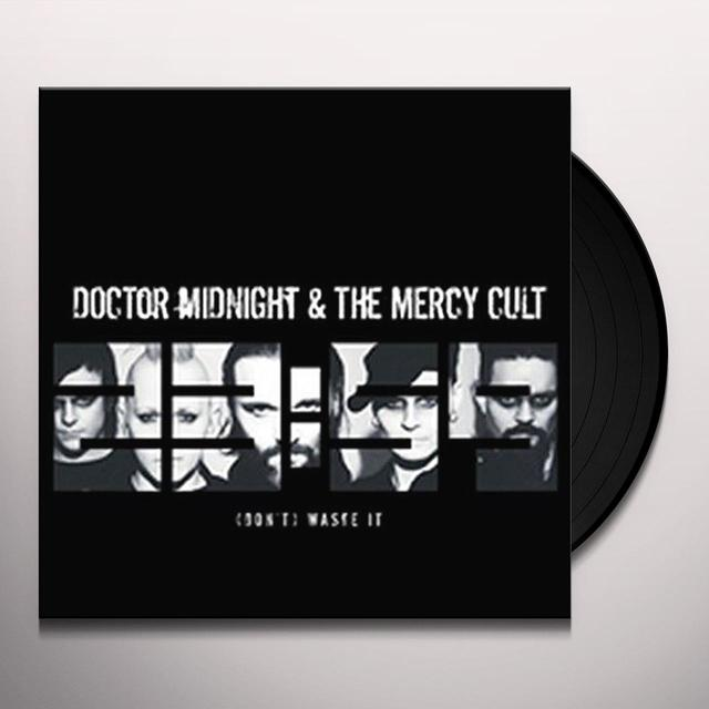 Doctor Midnight & The Mercy Cult (DON'T) WASTE IT Vinyl Record