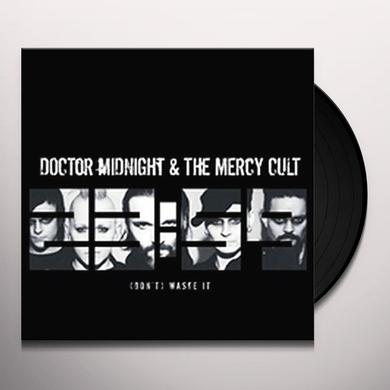 Doctor Midnight & The Mercy Cult (DON'T) WASTE IT Vinyl Record - UK Import
