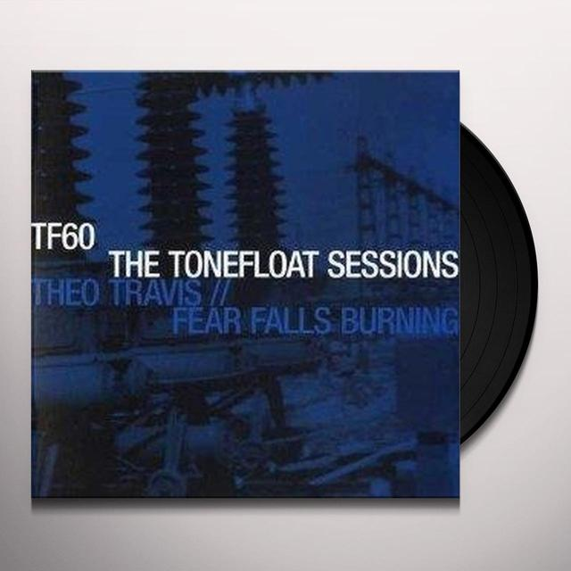 Fear Falls Burning/Theo T TONEFLOAT SESSIONS Vinyl Record