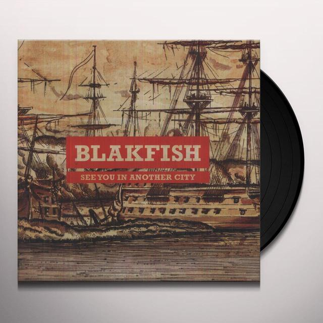 Blakfish SEE YOU IN ANOTHER CITY Vinyl Record - UK Import