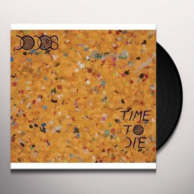 Dodos TIME TO DIE (GER) Vinyl Record