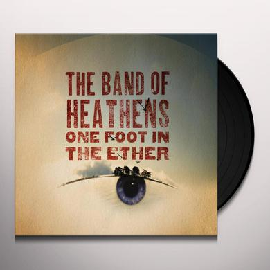 Band Of Heathens ONE FOOT IN THE ETHER Vinyl Record