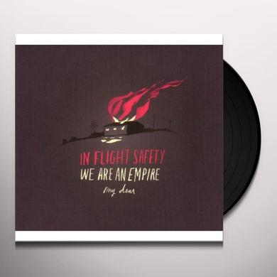 In-Flight Safety WE ARE AN EMPIRE MY DEAR (GER) Vinyl Record