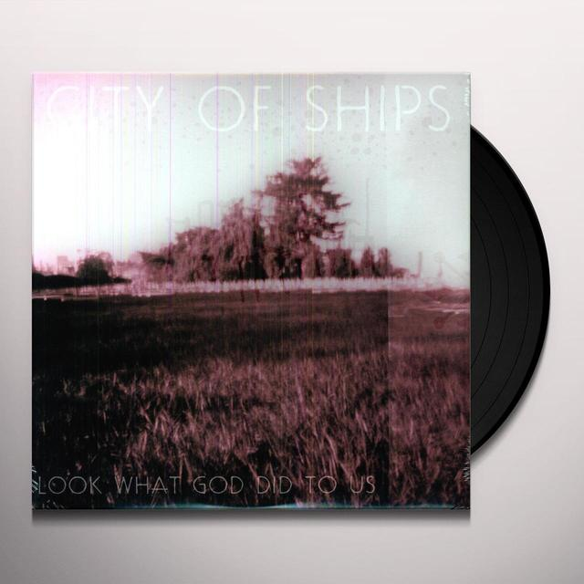 City Of Ships LOOK WHAT GOD DID TO US Vinyl Record - UK Import
