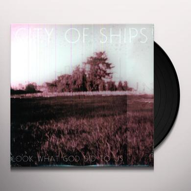 City Of Ships LOOK WHAT GOD DID TO US Vinyl Record - UK Release