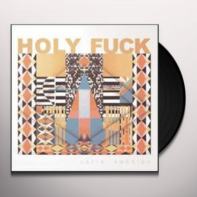 Holy Fuck LATIN AMERICA Vinyl Record - UK Import