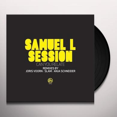 Samuel L Session CAN YOU RELATE REMIXES Vinyl Record