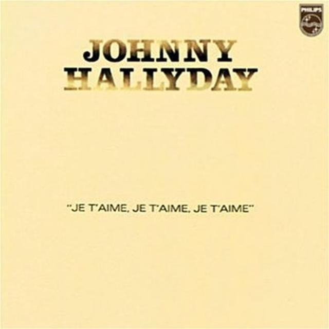 Johnny Hallyday JE T'AIME JE T'AIME JE T'AIME (FRA) Vinyl Record