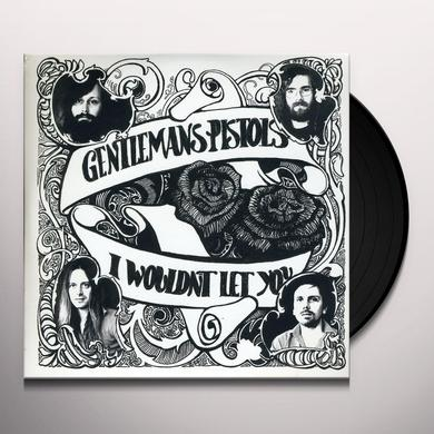 GENTLEMANS PISTOLS I WOULDN'T LET YOU Vinyl Record