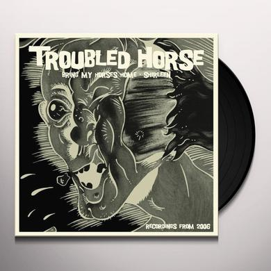 Troubled Horse BRING MY HORSES HOME Vinyl Record - UK Import