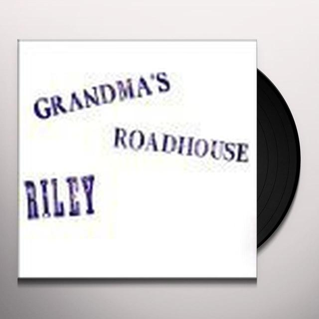 Riley GRANDMAS ROADHOUSE Vinyl Record