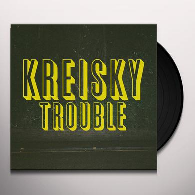 Kreisky TROUBLE Vinyl Record
