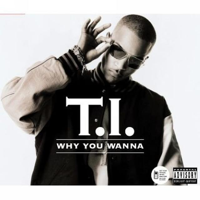 T.I. WHY YOU WANNA? Vinyl Record - UK Import