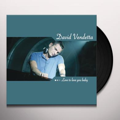 David Vendetta LOVE TO LOVE YOU BABY Vinyl Record