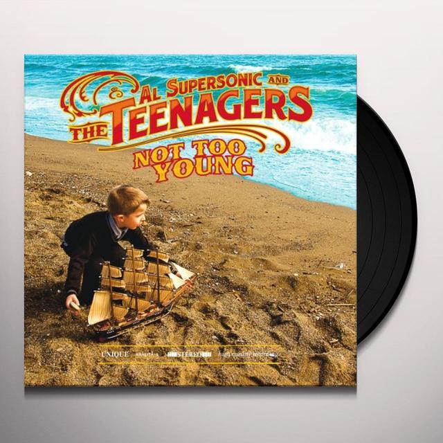 Al Supersonic & The Teenagers NOT TOO YOUNG (GER) Vinyl Record