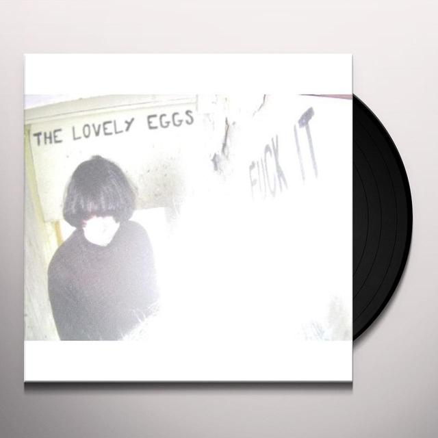 The Lovely Eggs FUCK IT Vinyl Record