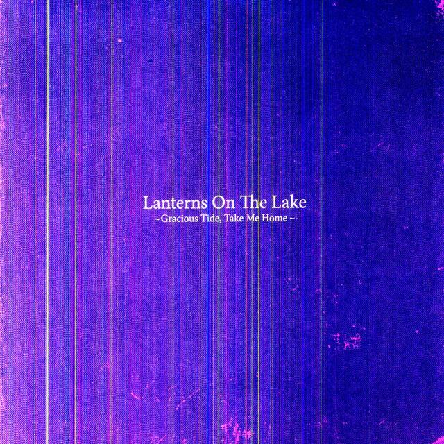 Lanterns On The Lake GRACIOUS TIDE TAKE ME HOME Vinyl Record - UK Import