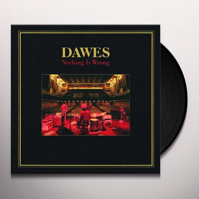 Dawes NOTHING IS WRONG Vinyl Record