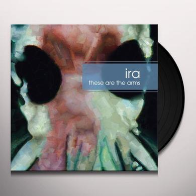 Ira THESE ARE THE ARMS Vinyl Record - UK Import