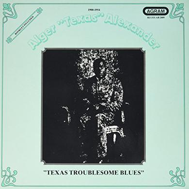 Alger Texas Alexander TEXAS TROUBLESOME BLUES Vinyl Record