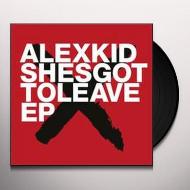 Alexkid SHESGOTTOLEAVE EP Vinyl Record
