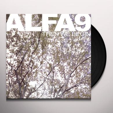 Alfa 9 THEN WE BEGIN Vinyl Record - UK Import
