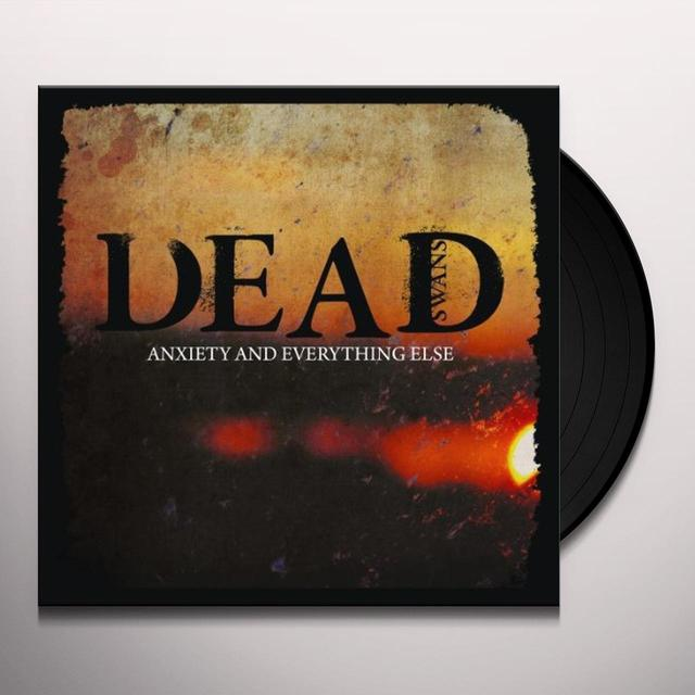 Dead Swans ANXIETY & EVERYTHING ELSE Vinyl Record