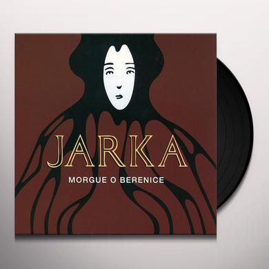 Jarka MORGUE O BERENICE Vinyl Record