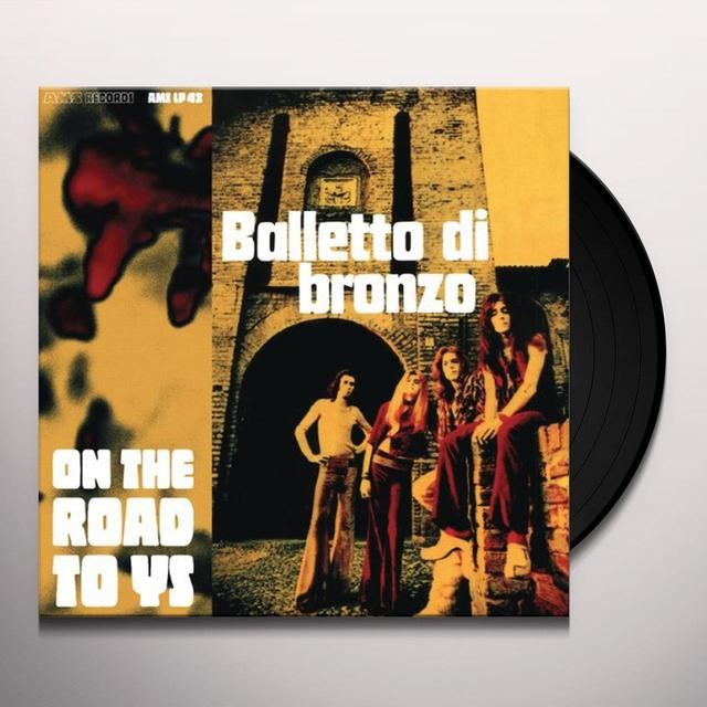 Balletto Di Bronzo ON THE ROAD TO YS Vinyl Record