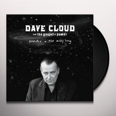 Dave Cloud & Gospel Of Power PRACTICE IN THE MILKY WAY Vinyl Record