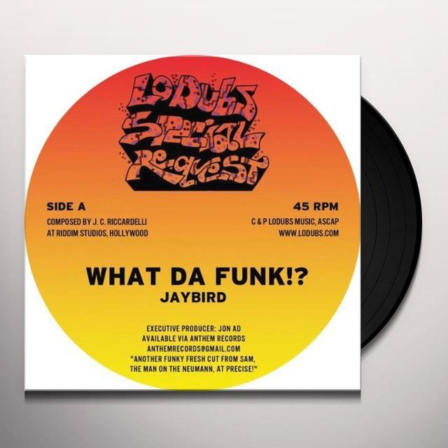 Jaybird WHAT DA FUNK Vinyl Record