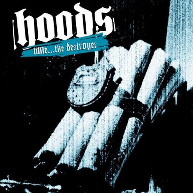 Hoods TIME-THE DESTROYER (LP) (OZ EXCLUSIVE) Vinyl Record
