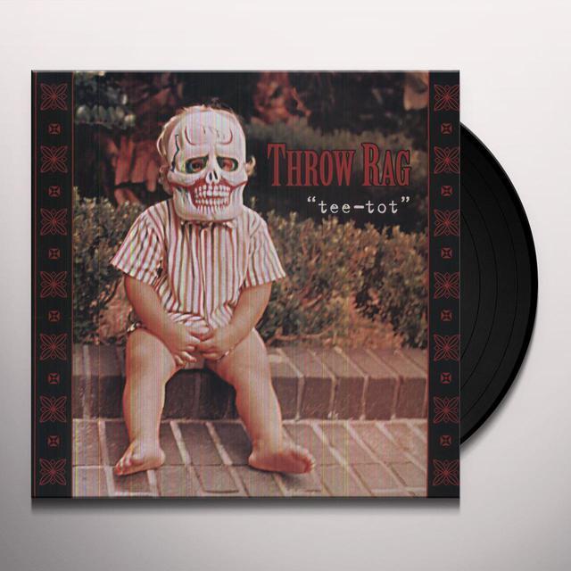 Throw Rag TEE TOT Vinyl Record
