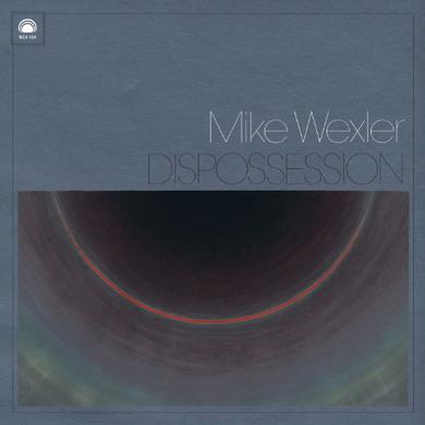 Mike Wexler DISPOSSESSION Vinyl Record