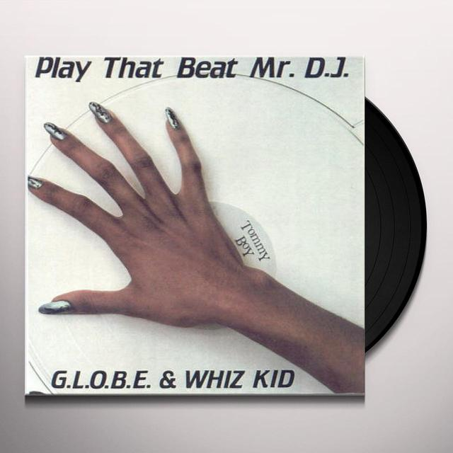 G.L.O.B.E. & Whiz Kid PLAY THAT BEAT MR. D.J. Vinyl Record - UK Import