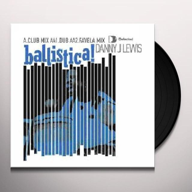 Danny J. Lewis BALLISTICA! Vinyl Record